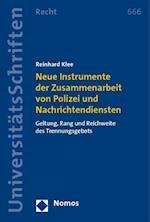 Neue Instrumente Der Zusammenarbeit Von Polizei Und Nachrichtendiensten (Nomos Universitatsschriften, Recht, nr. 666)