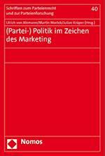(Partei-) Politik Im Zeichen Des Marketing