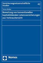 Bewertung Von Konventionellen Kapitalbildenden Lebensversicherungen Aus Verbrauchersicht (Versicherungswissenschaftliche Studien)