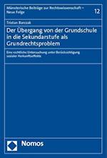 Der Ubergang Von Der Grundschule in Die Sekundarstufe ALS Grundrechtsproblem (Munsterische Beitrage Zur Rechtswissenschaft, nr. 12)