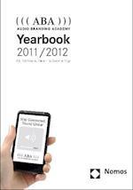 ((( ABA ))) Audio Branding Academy Yearbook 2011/2012 (Audio Branding Academy Yearbook)