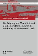 Die Pragung Von Mentalitat Und Politischem Denken Durch Die Erfahrung Totalitarer Herrschaft (Andrassy Studien Zur Europaforschung, nr. 2)