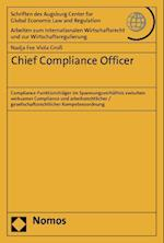 Chief Compliance Officer (Schriften Des Augsburg Center For Global Economic Law And Re, nr. 54)