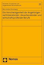 Die Verschwiegenheit Der Angehorigen Rechtsberatender, Steuerberatender Und Wirtschaftsprufender Berufe (Deutsches Europaisches Und Vergleichendes Wirtschaftsrecht, nr. 77)