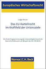 Das Eu-Kartellrecht Im Kraftfeld Der Unionsziele (Europaisches Wirtschaftsrecht, nr. 56)
