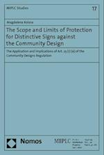 The Scope and Limits of Protection for Distinctive Signs Against the Community Design (Munich Intellectual Property Law Center, nr. 17)