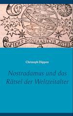 Nostradamus Und Das Ratsel Der Weltzeitalter