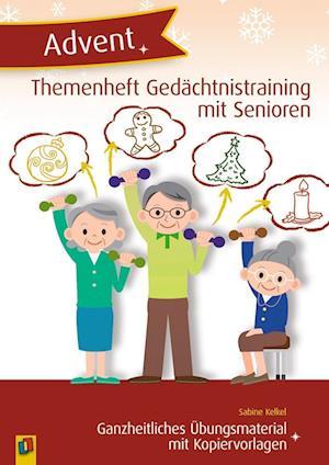 Themenheft Gedächtnistraining mit Senioren: Advent Ganzheitliches Übungsmaterial mit Kopiervorlagen