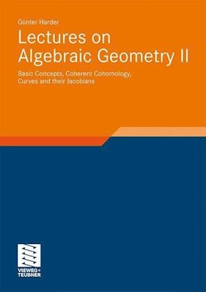 Lectures on Algebraic Geometry II
