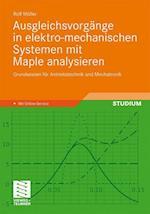 Ausgleichsvorgange in Elektro-Mechanischen Systemen Mit Maple Analysieren