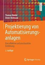Projektierung Von Automatisierungsanlagen af Thomas Bindel, Dieter Hofmann