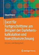 Excel Fur Fortgeschrittene Am Beispiel Der Darlehenskalkulation Und Investitionsrechnung