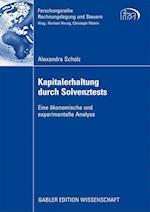 Kapitalerhaltung Durch Solvenztests (Forschungsreihe Rechnungslegung Und Steuern)