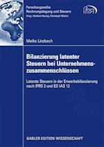 Bilanzierung Latenter Steuern Bei Unternehmenszusammenschlüssen (Forschungsreihe Rechnungslegung Und Steuern)