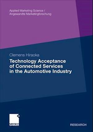 Technology Acceptance of Connected Services in the Automotive Industry