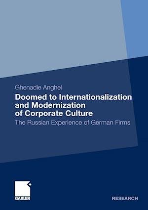 Doomed to Internationalization and Modernization of Corporate Culture : The Russian Experience of German Firms