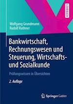 Bankwirtschaft, Rechnungswesen Und Steuerung, Wirtschafts- Und Sozialkunde af Wolfgang Grundmann, Rudolf Rathner