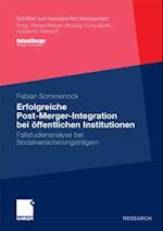 Erfolgreiche Post-Merger-Integration bei offentlichen Institutionen af Fabian Sommerrock