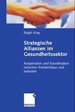 Strategische Allianzen im Gesundheitssektor af Ralph Kray