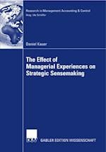 Effect of Managerial Experiences on Strategic Sensemaking af Daniel Kauer