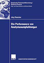Die Performance Von Analystenempfehlungen (Empirische Finanzmarktforschung / Empirical Finance)