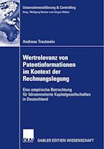 Wertrelevanz Von Patentinformationen Im Kontext Der Rechnungslegung (Unternehmensf Hrung Controlling)