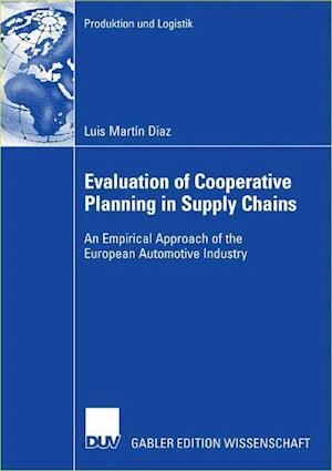Evaluation of Cooperative Planning in Supply Chains: An Empirical Approach of the European Automotive Industry