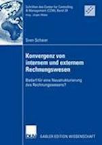 Konvergenz Von Internem Und Externem Rechnungswesen (Schriften Des Center for Controlling Management Ccm, nr. 29)
