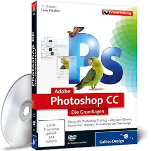 Adobe Photoshop CC - Die Grundlagen