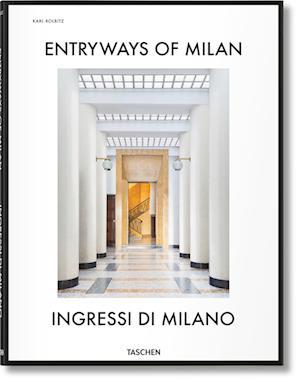 Bog, hardback Entryways of Milan - Ingressi Di Milano af Karl Kolbitz