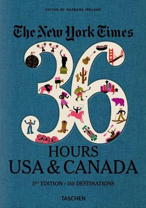 New York Times, The: 36 Hours, USA & Canada (3rd ed. Oct. 19)