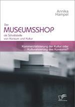 Der Museumsshop als Schnittstelle von Konsum und Kultur af Annika Hampel