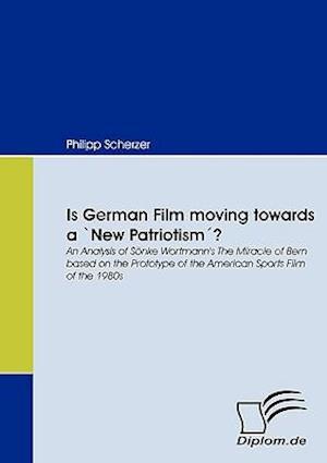 Is German Film moving towards a `New Patriotism´?