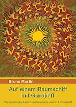 Auf Einem Raumschiff Mit Gurdjieff af Bruno Martin
