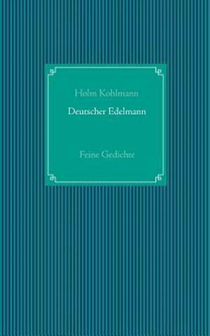 Bog, paperback Deutscher Edelmann af Holm Kohlmann