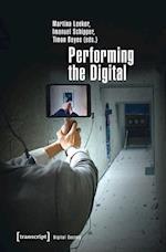 Performing the Digital (Digital Society)