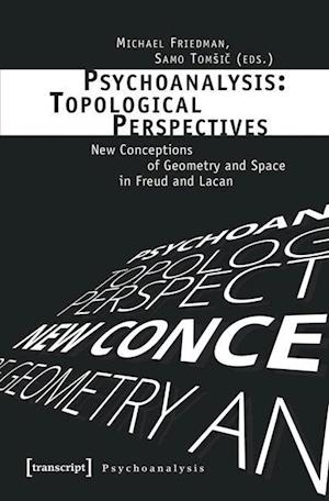 Bog, paperback Psychoanalysis: Topological Perspectives af Michael Friedman