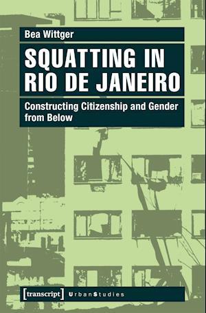 Bog, paperback Squatting in Rio De Janeiro af Bea Wittger