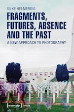 Fragments, Futures, Absence and the Past (Image)