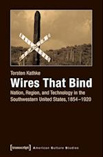 Wires That Bind (American Culture Studies)