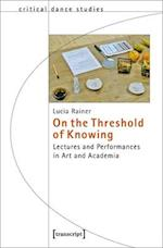 On the Threshold of Knowing (Critical Dance Studies)