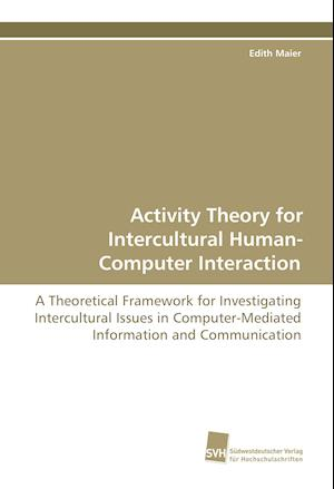 Activity Theory for Intercultural Human-Computer Interaction