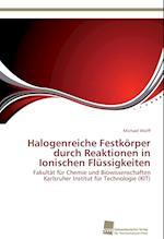 Halogenreiche Festkorper Durch Reaktionen in Ionischen Flussigkeiten