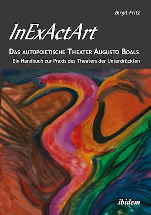 InExActArt - Ein Handbuch zur Praxis des Theaters der Unterdrückten