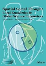 Spatial Social Thought - Local Knowledge in Global Science Encounters