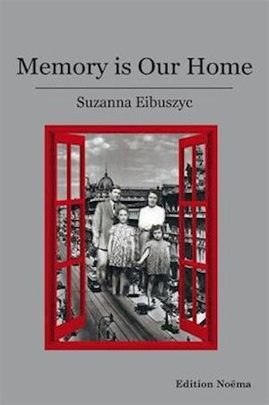 Memory Is Our Home - Loss and Remembering: Three Generations in Poland and Russia, 1917-1960s