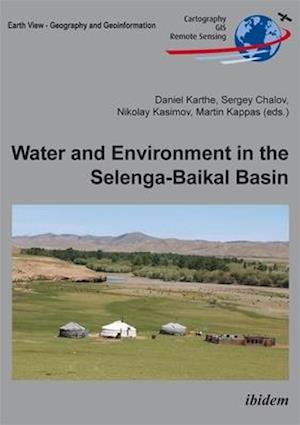 Water and Environment in the Selenga-Baikal Basi - International Research Cooperation for an Ecoregion of Global Relevance