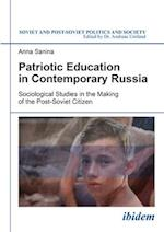 Patriotic Education in Contemporary Russia (Soviet and Post-soviet Politics and Society)