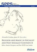Religion and Magic in Socialist and Post-Socialist Contexts II (Soviet and Post-soviet Politics and Society)