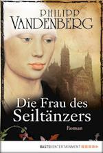 Die Frau des Seiltanzers af Philipp Vandenberg